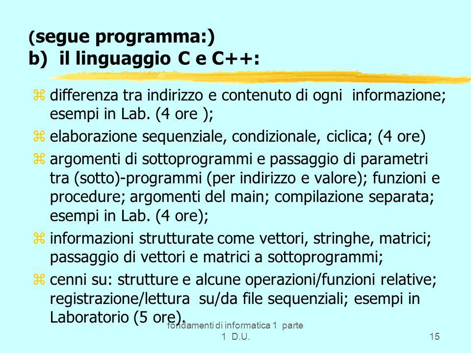 (segue programma:) b) il linguaggio C e C++: