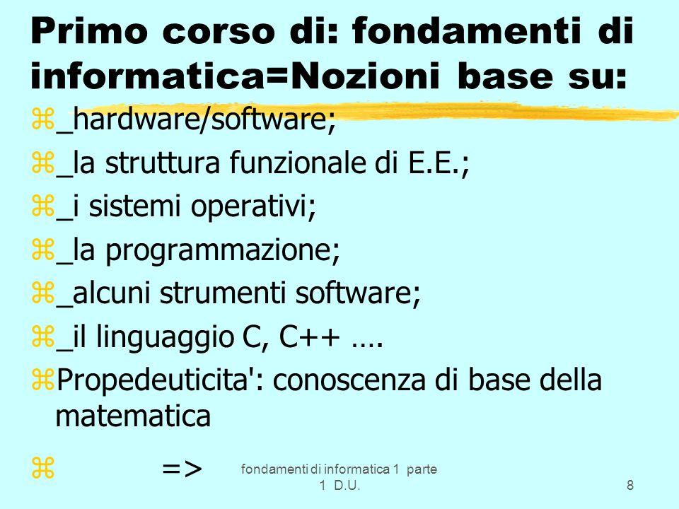 Primo corso di: fondamenti di informatica=Nozioni base su: