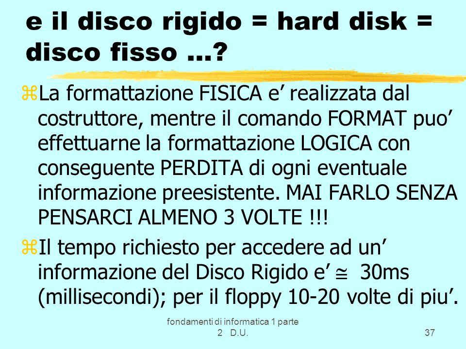 e il disco rigido = hard disk = disco fisso …