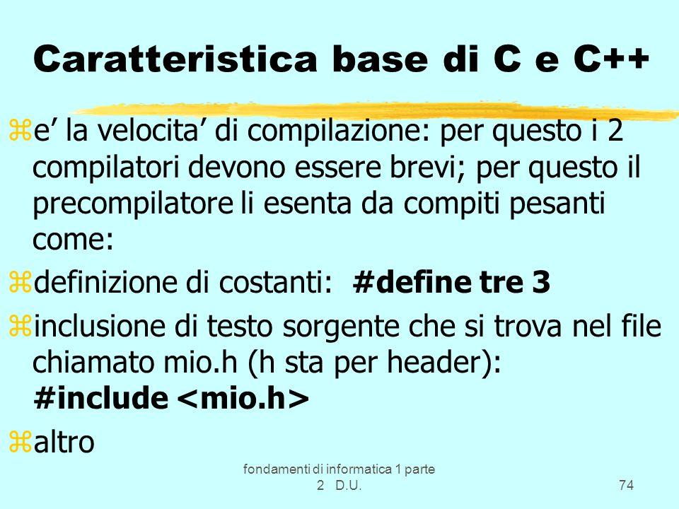 Caratteristica base di C e C++