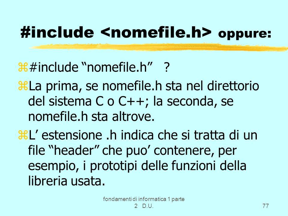 #include <nomefile.h> oppure: