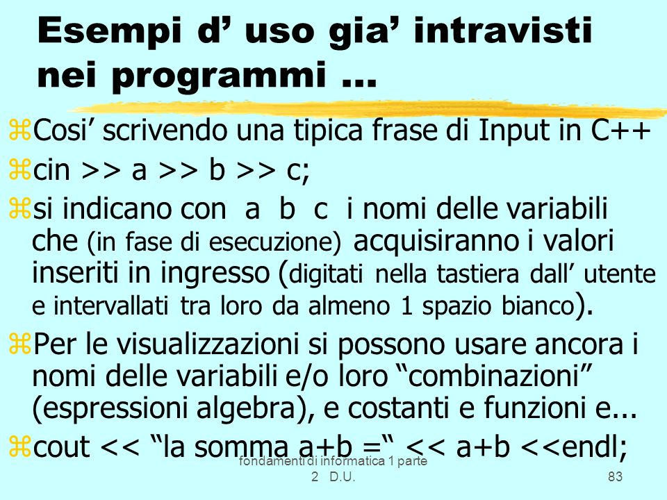 Esempi d' uso gia' intravisti nei programmi ...