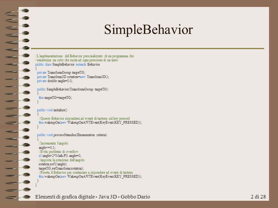SimpleBehavior Elementi di grafica digitale - Java 3D - Gobbo Dario