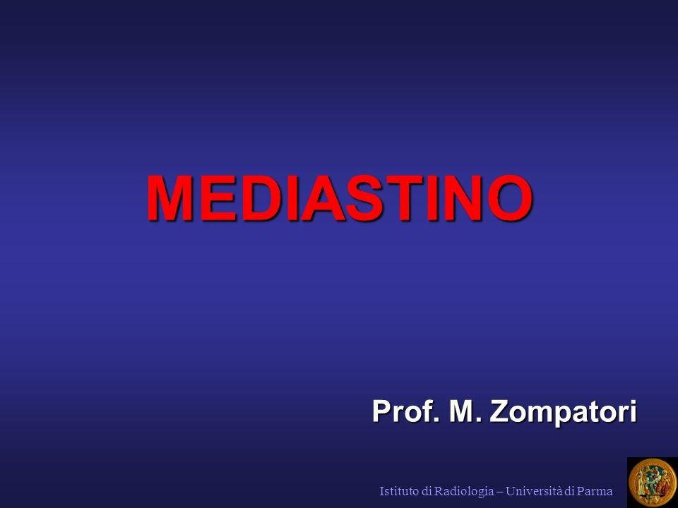 MEDIASTINO Prof. M. Zompatori