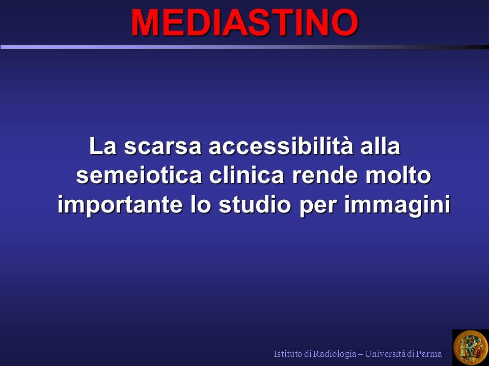 MEDIASTINO La scarsa accessibilità alla semeiotica clinica rende molto importante lo studio per immagini.