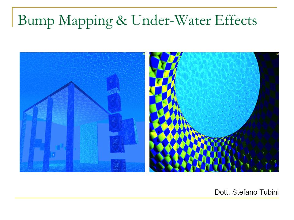 Bump Mapping & Under-Water Effects
