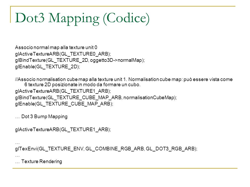 Dot3 Mapping (Codice) Associo normal map alla texture unit 0