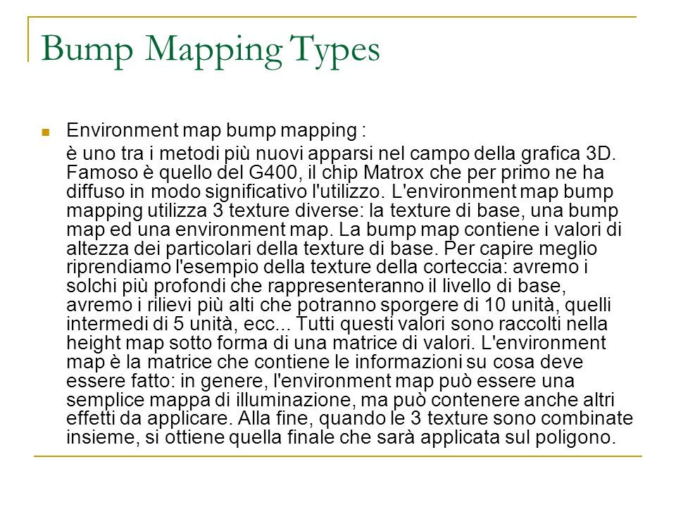 Bump Mapping Types Environment map bump mapping :