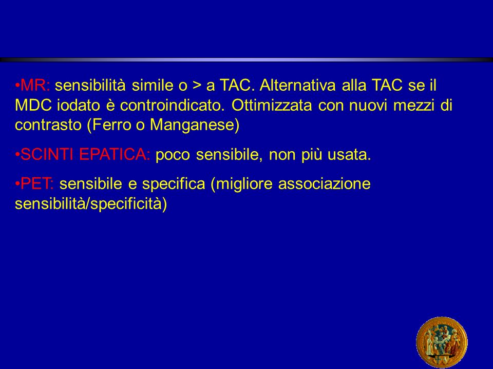 MR: sensibilità simile o > a TAC
