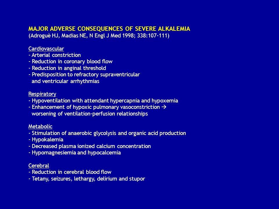 MAJOR ADVERSE CONSEQUENCES OF SEVERE ALKALEMIA