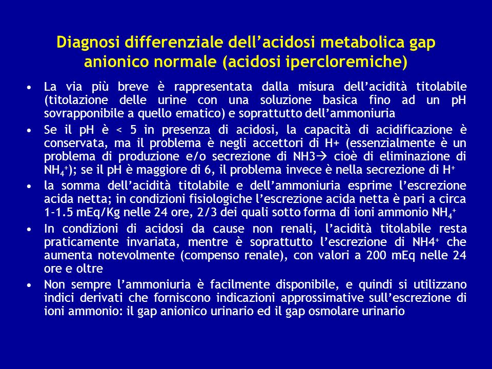 Diagnosi differenziale dell'acidosi metabolica gap anionico normale (acidosi ipercloremiche)