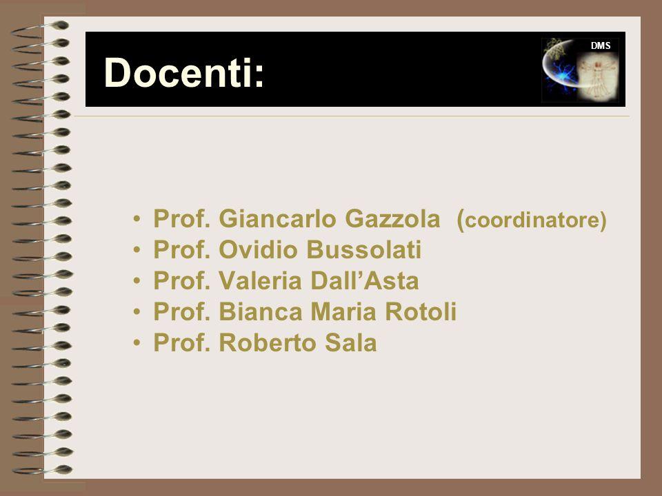 Docenti: Prof. Giancarlo Gazzola (coordinatore) Prof. Ovidio Bussolati