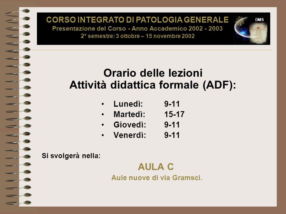 Attività didattica formale (ADF): Aule nuove di via Gramsci.