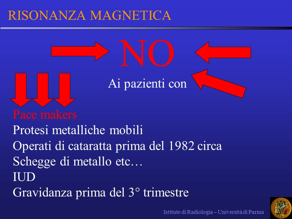 NO RISONANZA MAGNETICA Ai pazienti con Pace makers