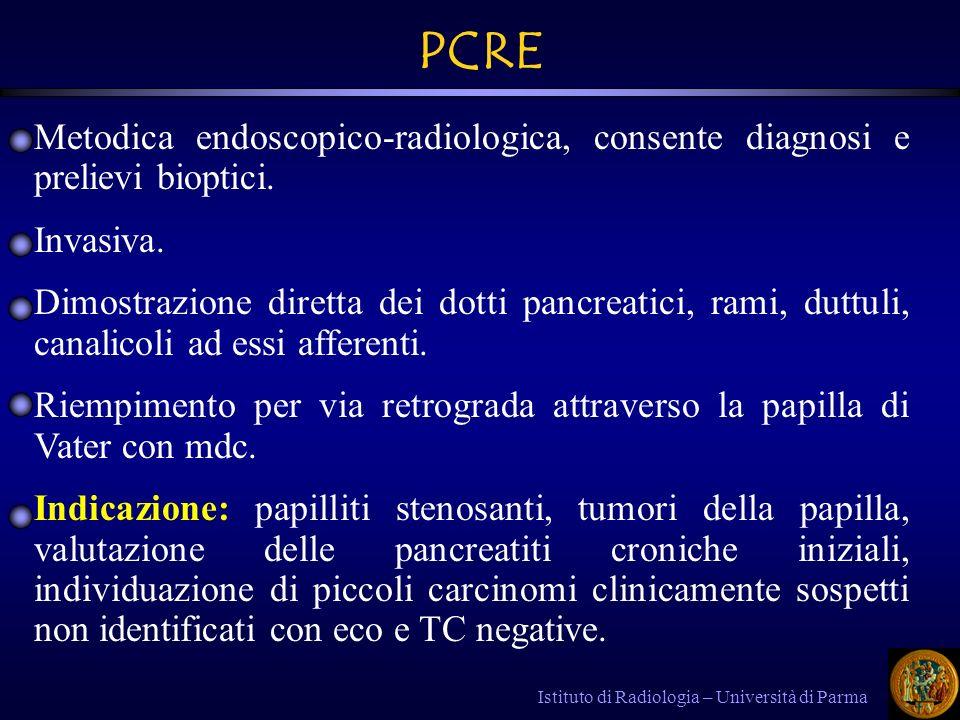 PCRE Metodica endoscopico-radiologica, consente diagnosi e prelievi bioptici. Invasiva.