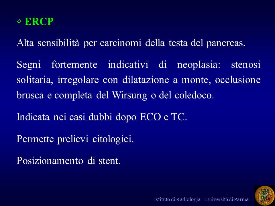 Alta sensibilità per carcinomi della testa del pancreas.