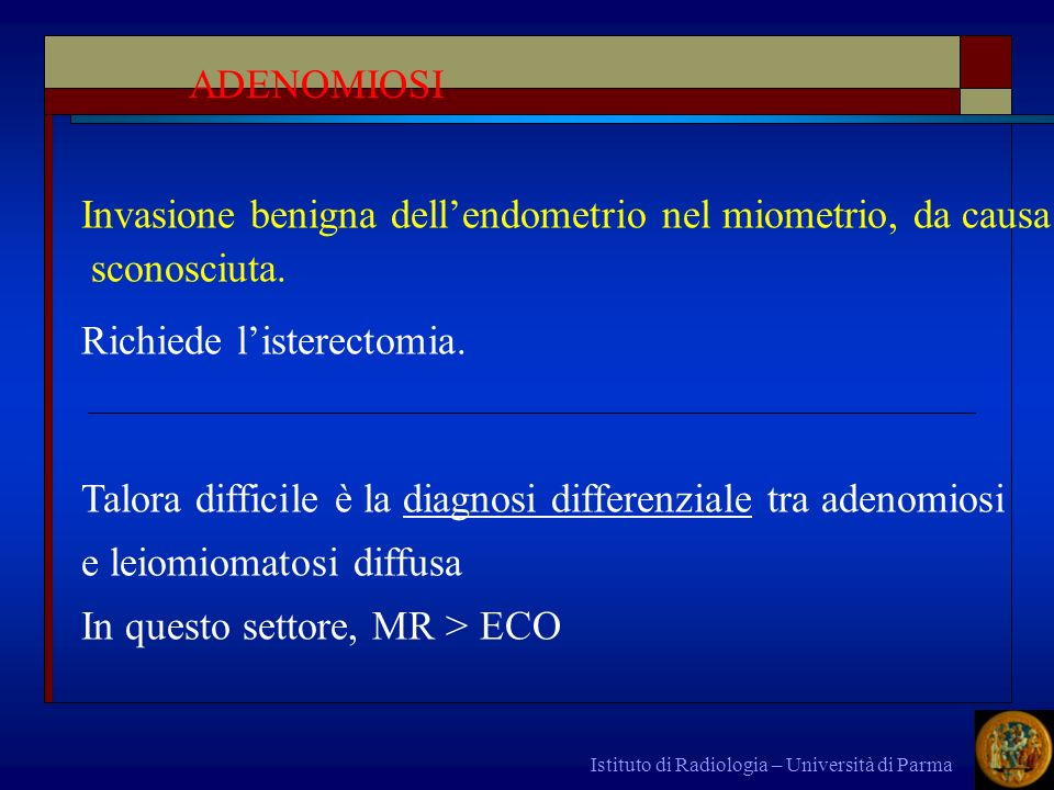 Invasione benigna dell'endometrio nel miometrio, da causa sconosciuta.