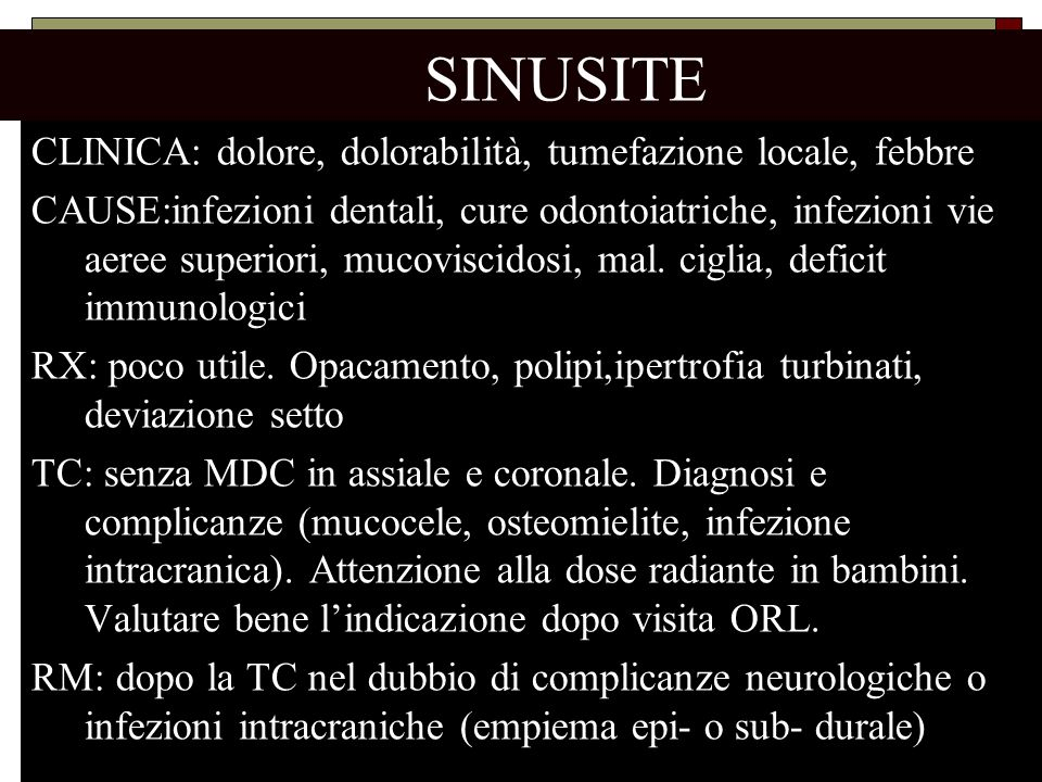 SINUSITE CLINICA: dolore, dolorabilità, tumefazione locale, febbre
