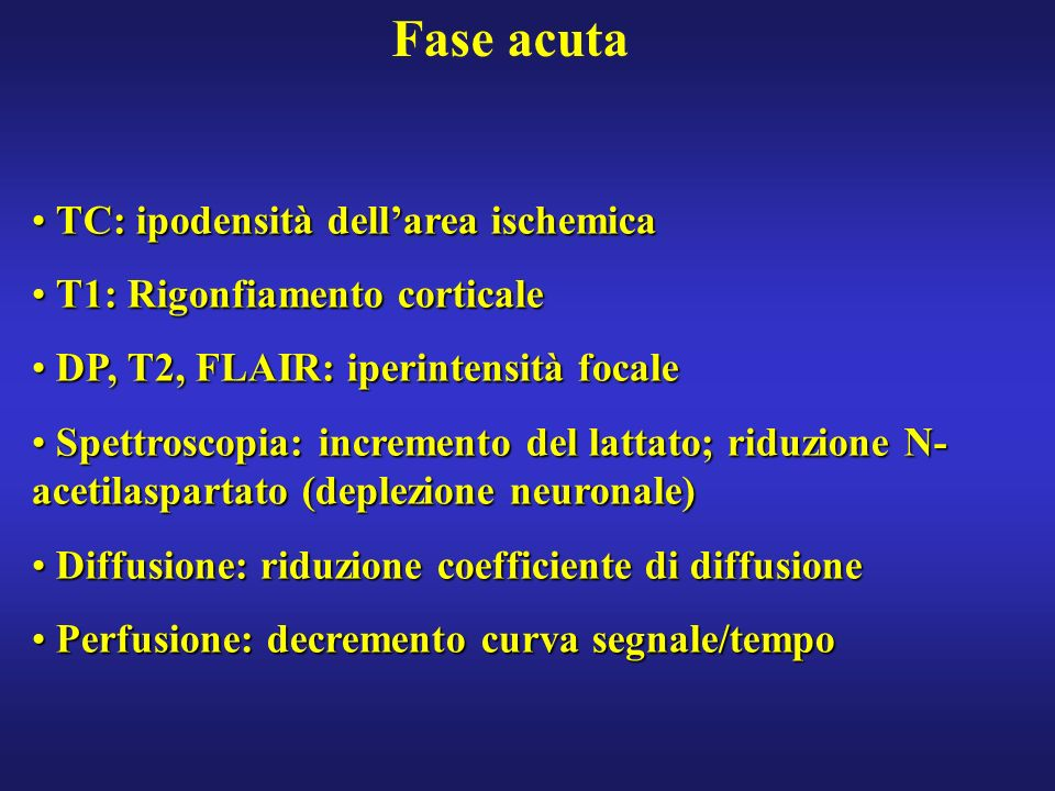Fase acuta TC: ipodensità dell'area ischemica