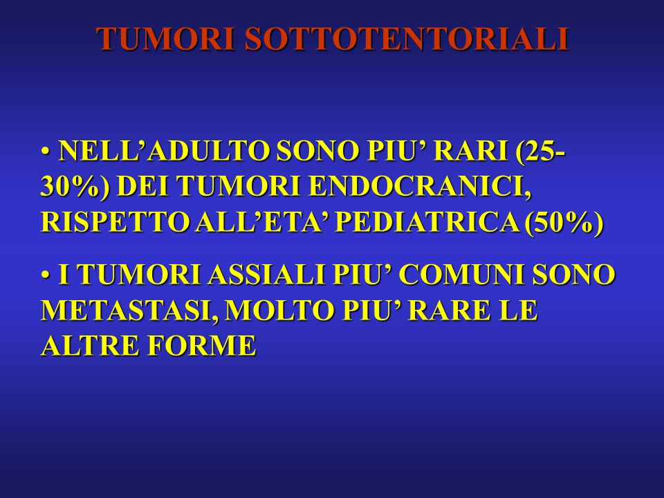 TUMORI SOTTOTENTORIALI