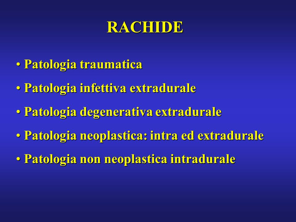 RACHIDE Patologia traumatica Patologia infettiva extradurale