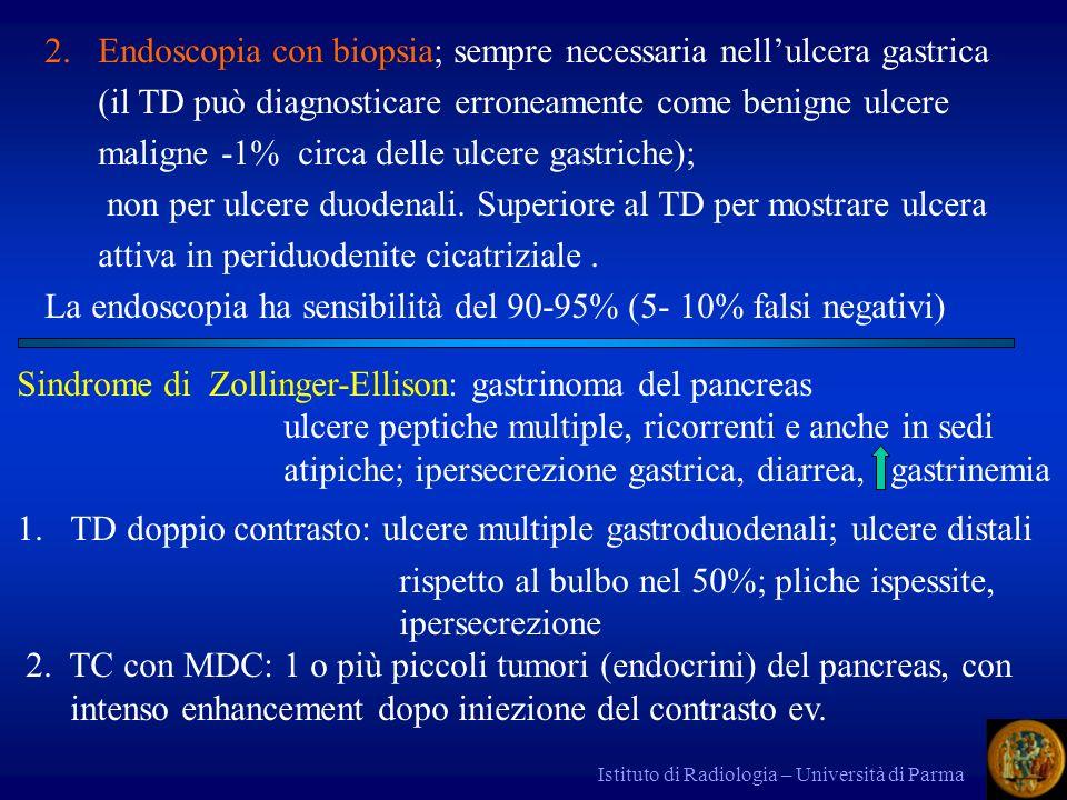 La endoscopia ha sensibilità del 90-95% (5- 10% falsi negativi)