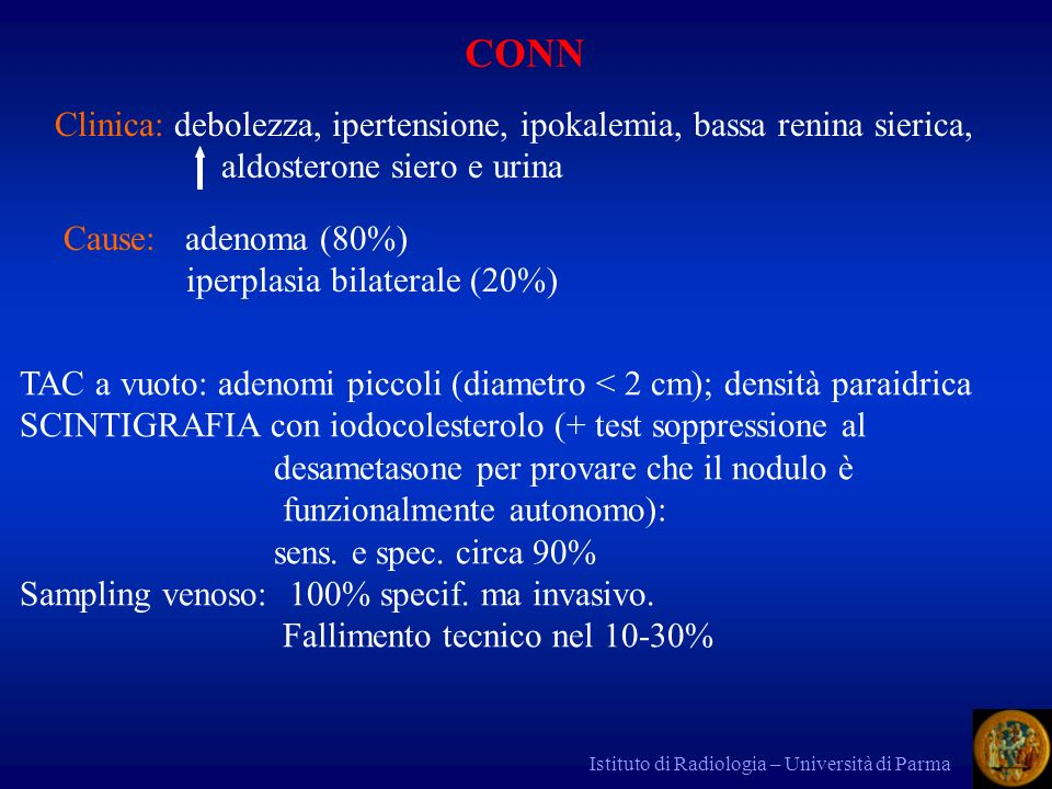 Clinica: debolezza, ipertensione, ipokalemia, bassa renina sierica,