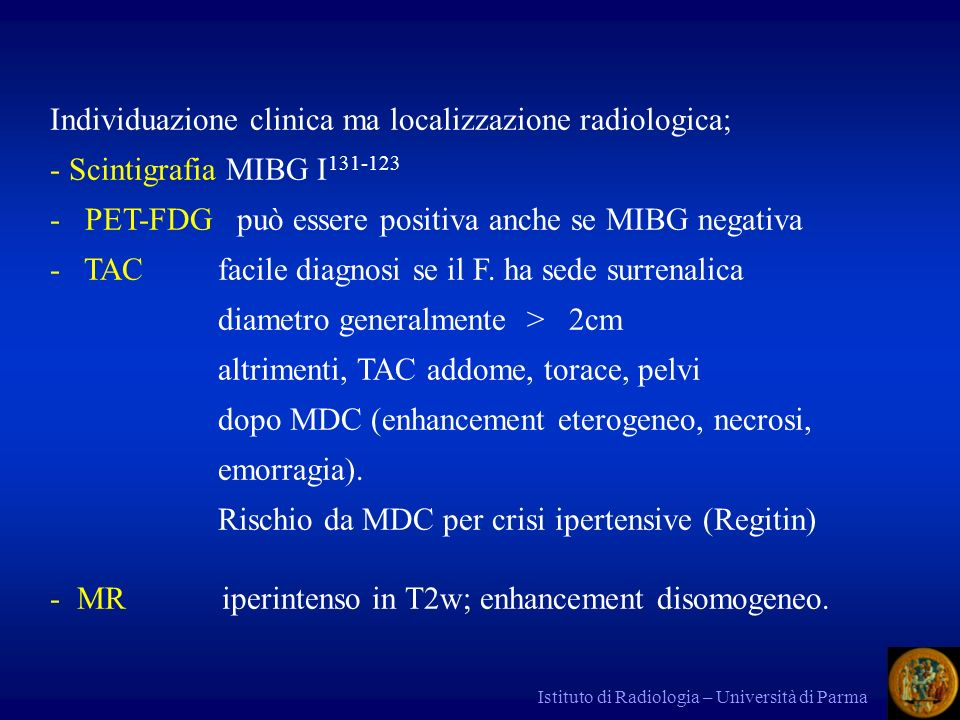 Individuazione clinica ma localizzazione radiologica;