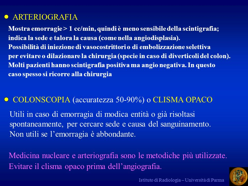 COLONSCOPIA (accuratezza 50-90%) o CLISMA OPACO