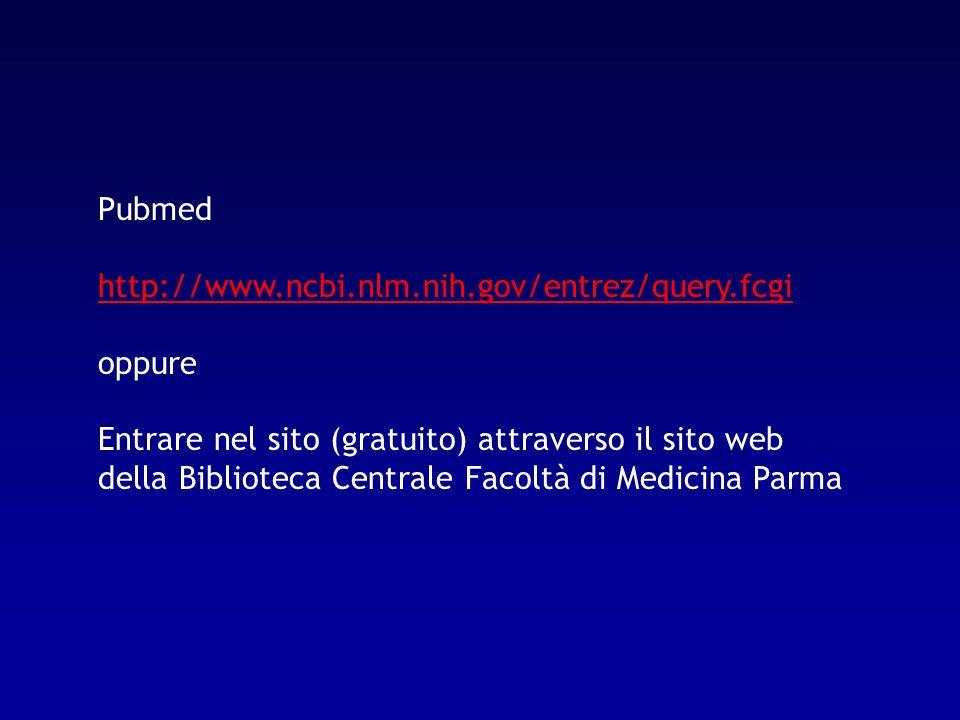 Pubmed http://www.ncbi.nlm.nih.gov/entrez/query.fcgi. oppure. Entrare nel sito (gratuito) attraverso il sito web.