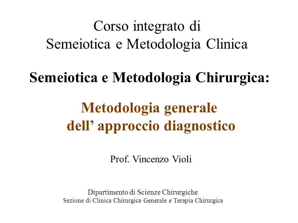 Semeiotica e Metodologia Chirurgica: dell' approccio diagnostico