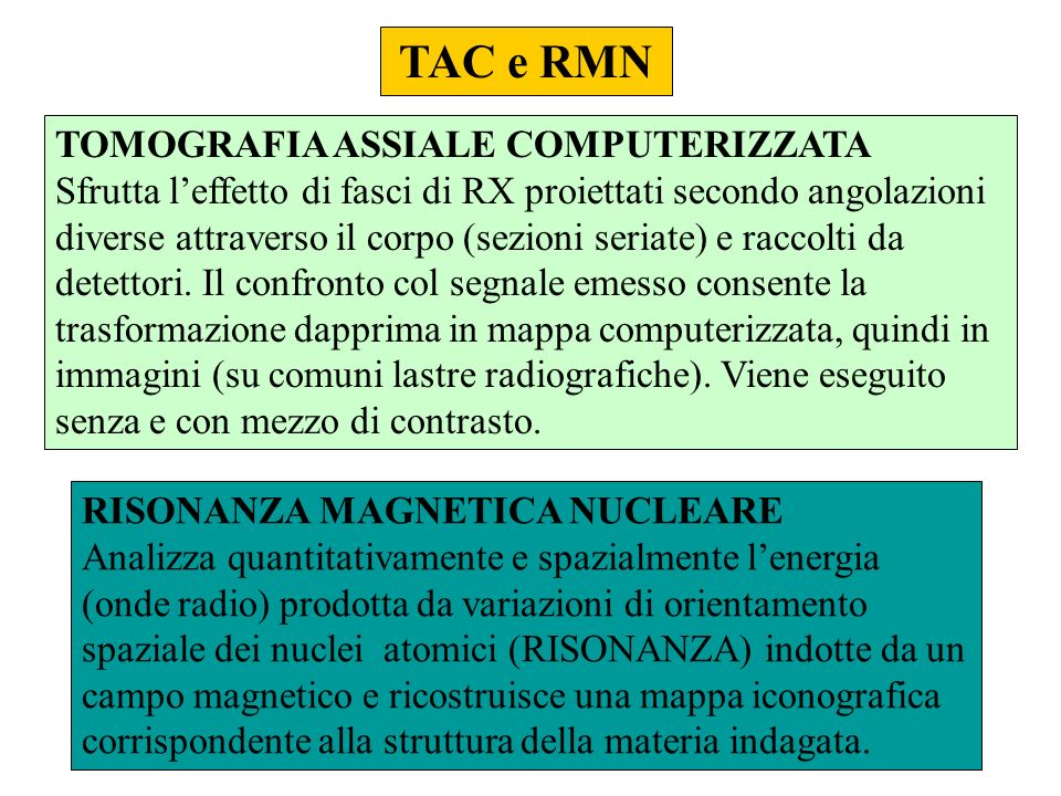 TAC e RMN TOMOGRAFIA ASSIALE COMPUTERIZZATA