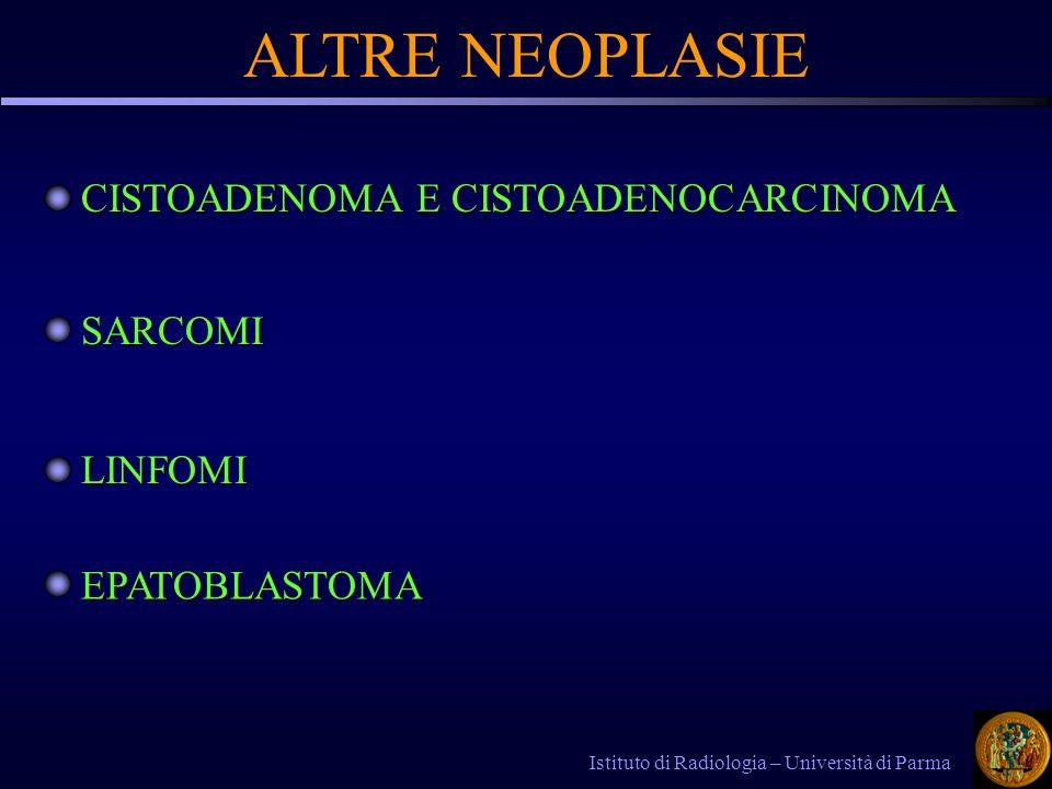 ALTRE NEOPLASIE CISTOADENOMA E CISTOADENOCARCINOMA SARCOMI LINFOMI