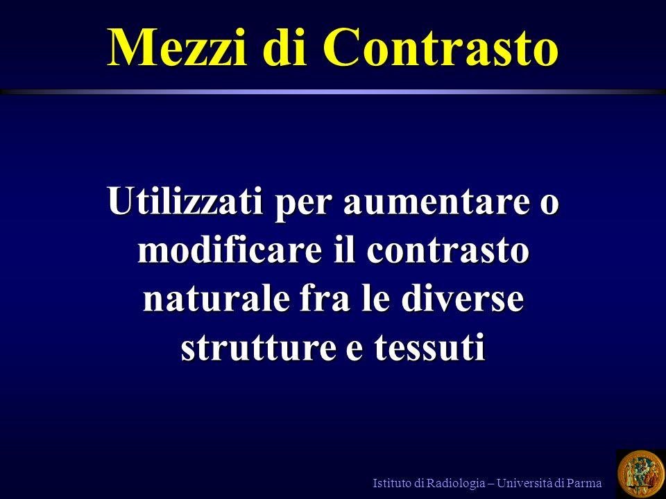 Mezzi di Contrasto Utilizzati per aumentare o modificare il contrasto naturale fra le diverse strutture e tessuti.