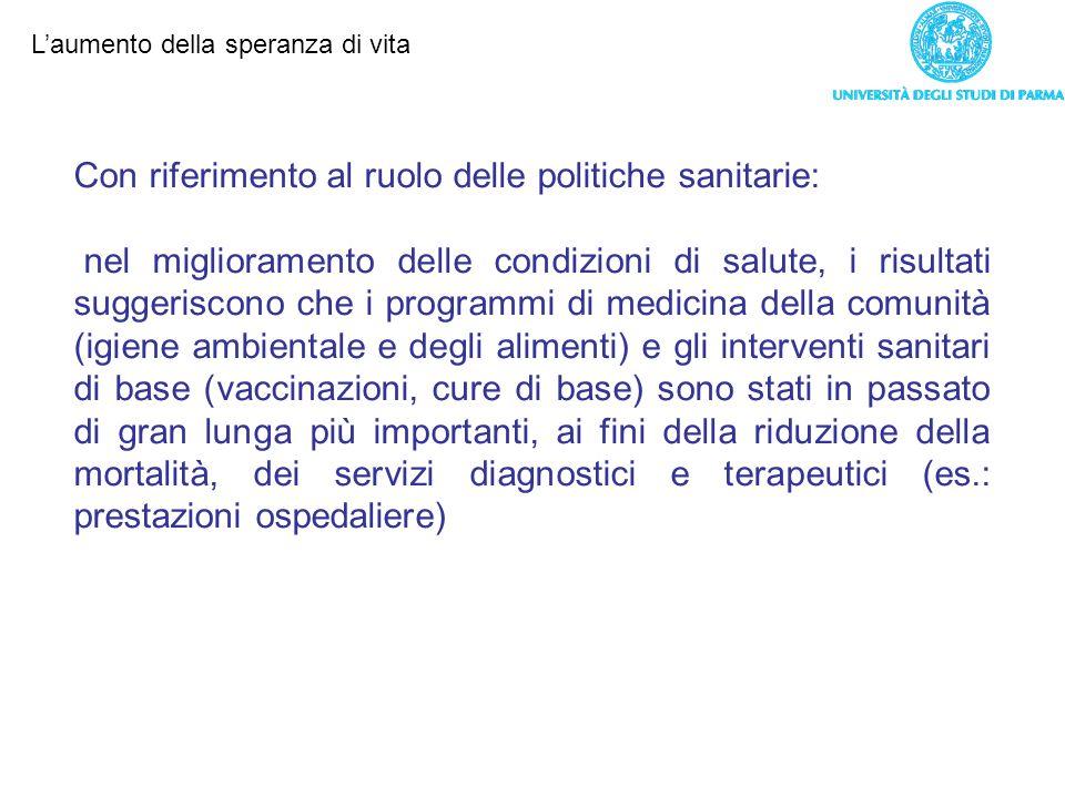 Con riferimento al ruolo delle politiche sanitarie: