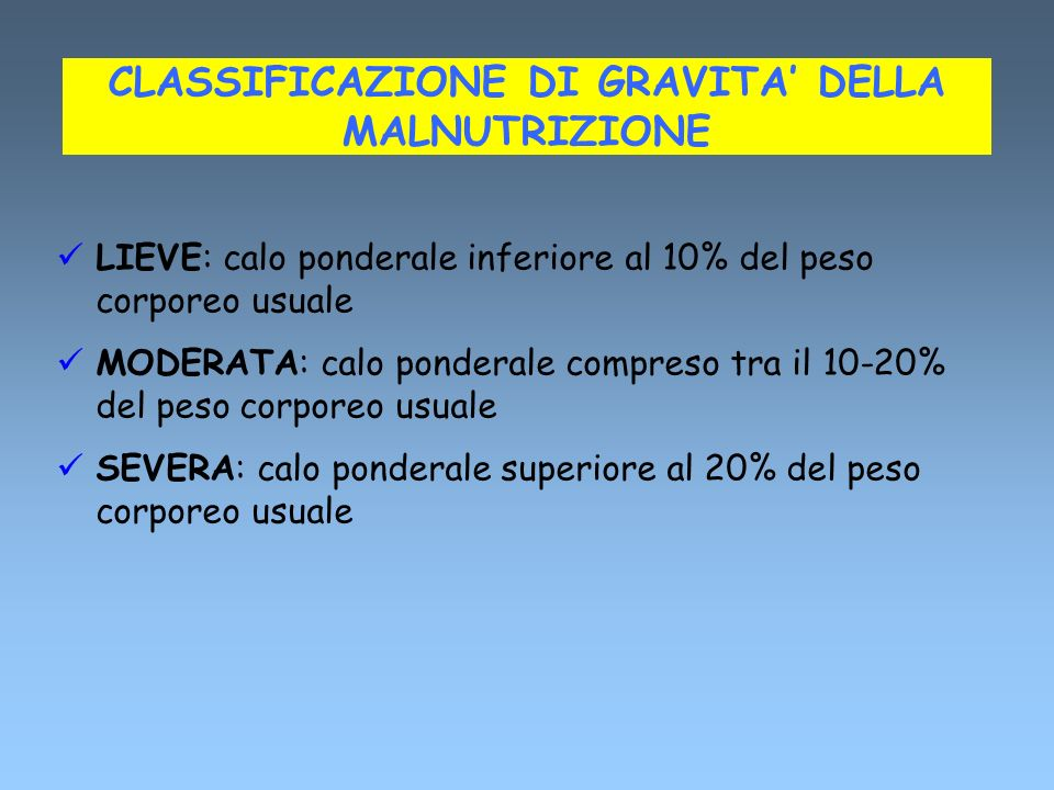 CLASSIFICAZIONE DI GRAVITA' DELLA MALNUTRIZIONE