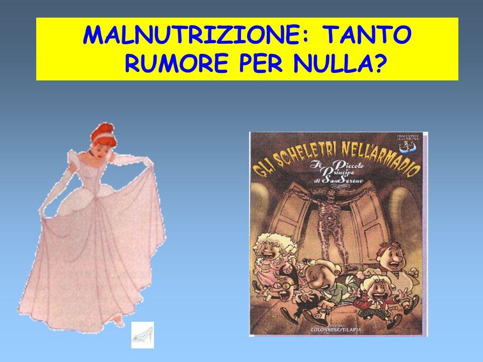MALNUTRIZIONE: TANTO RUMORE PER NULLA