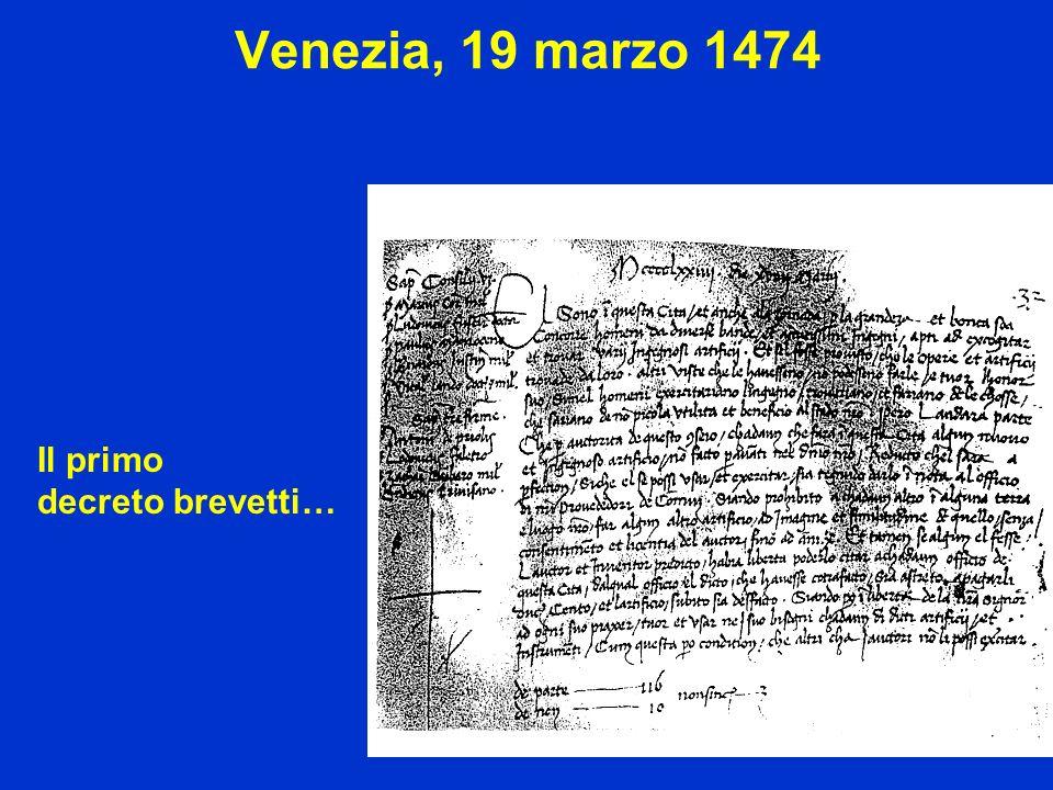Venezia, 19 marzo 1474 Il primo decreto brevetti…