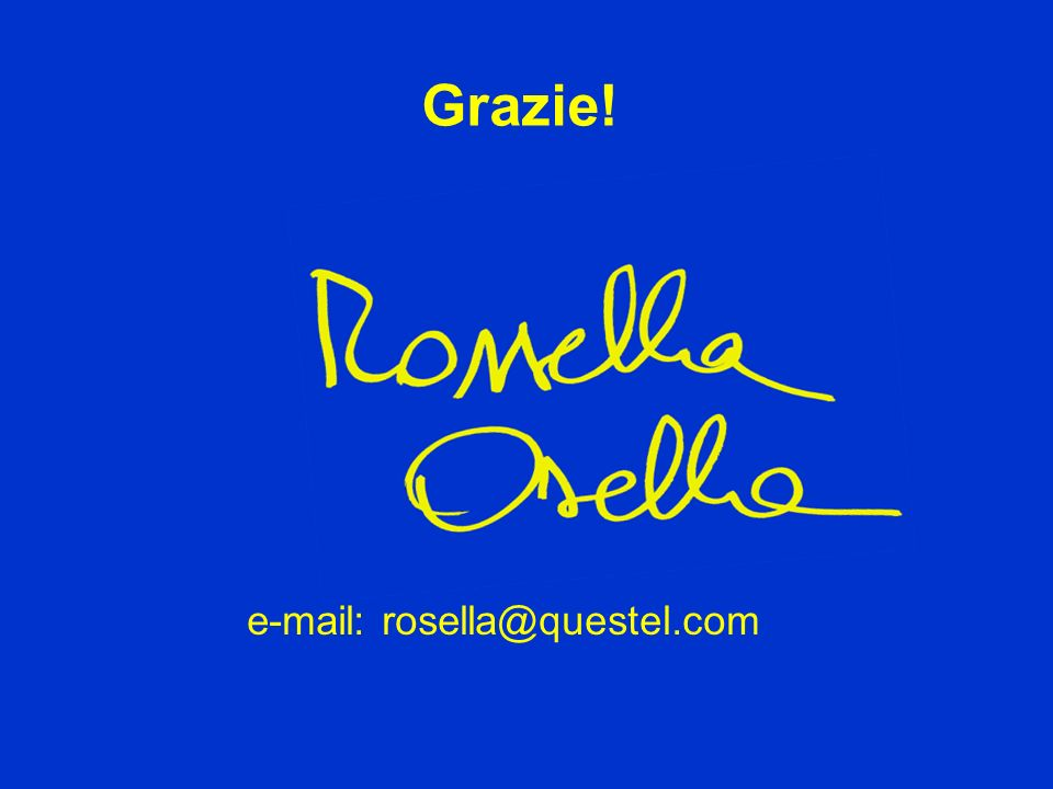 Grazie! e-mail: rosella@questel.com