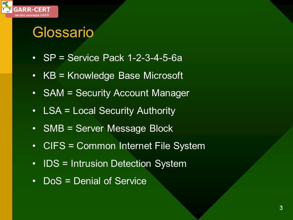 Glossario SP = Service Pack 1-2-3-4-5-6a KB = Knowledge Base Microsoft
