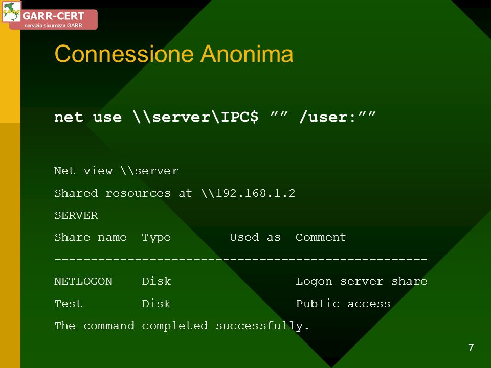 Connessione Anonima net use \\server\IPC$ /user: