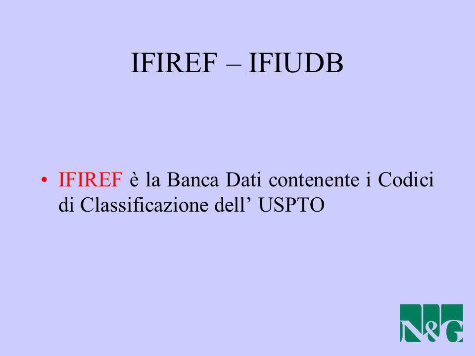 IFIREF – IFIUDB IFIREF è la Banca Dati contenente i Codici di Classificazione dell' USPTO