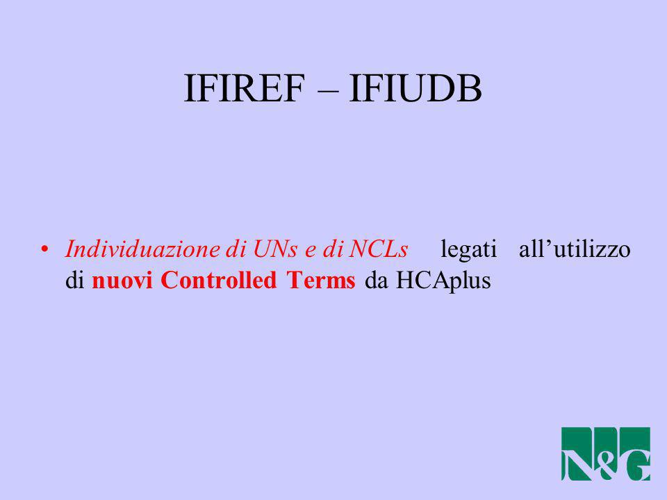 IFIREF – IFIUDB Individuazione di UNs e di NCLs legati all'utilizzo di nuovi Controlled Terms da HCAplus.
