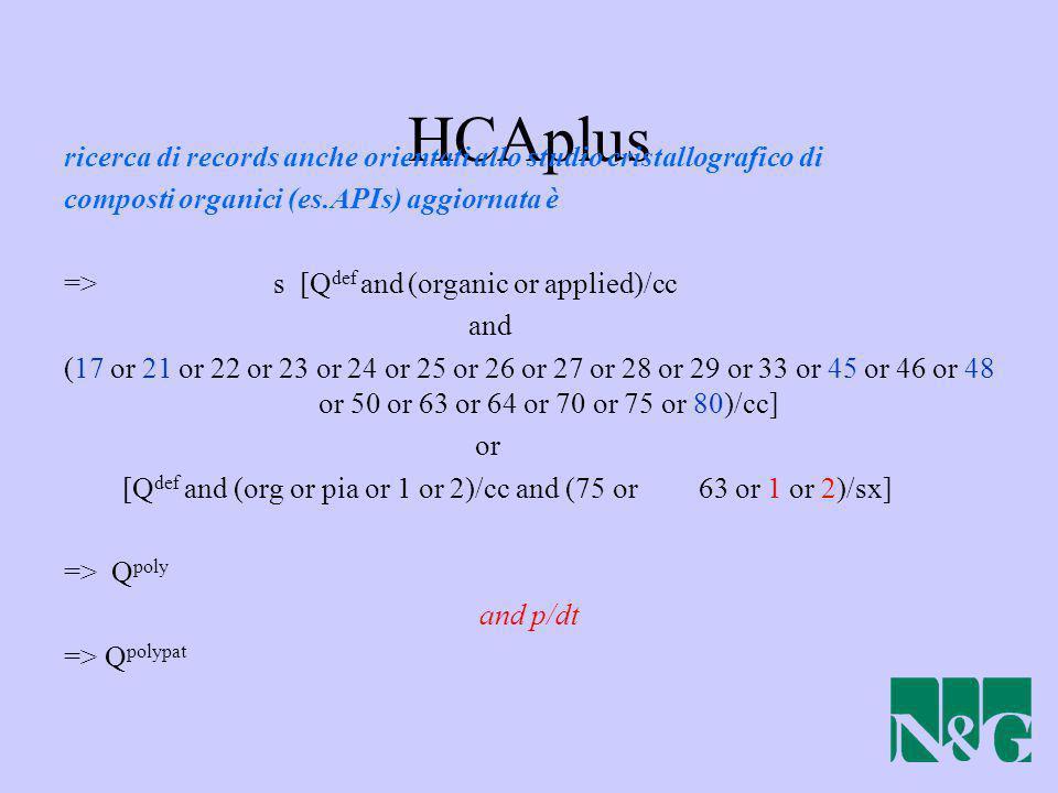 HCAplus ricerca di records anche orientati allo studio cristallografico di. composti organici (es.APIs) aggiornata è.