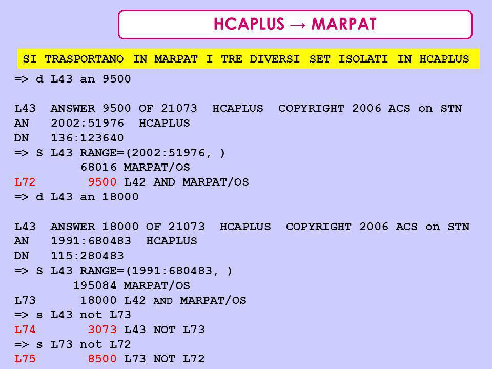 HCAPLUS → MARPAT SI TRASPORTANO IN MARPAT I TRE DIVERSI SET ISOLATI IN HCAPLUS. => d L43 an 9500.