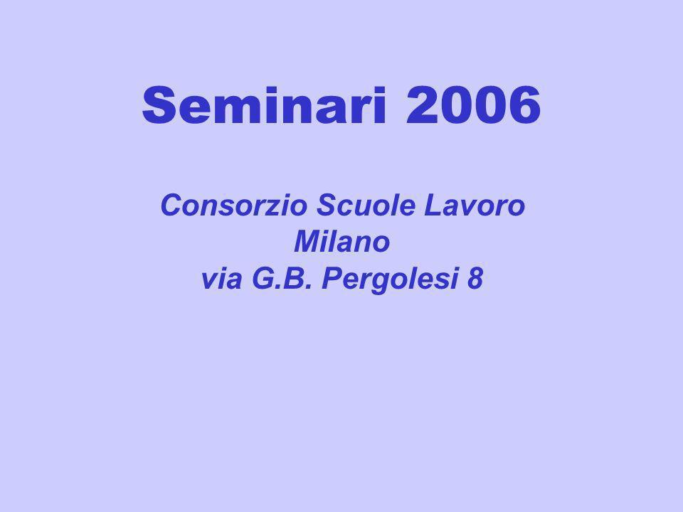 Seminari 2006 Consorzio Scuole Lavoro Milano via G.B. Pergolesi 8