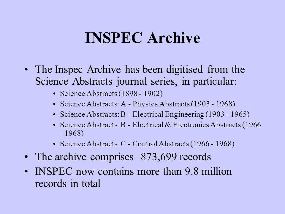 INSPEC Archive The Inspec Archive has been digitised from the Science Abstracts journal series, in particular:
