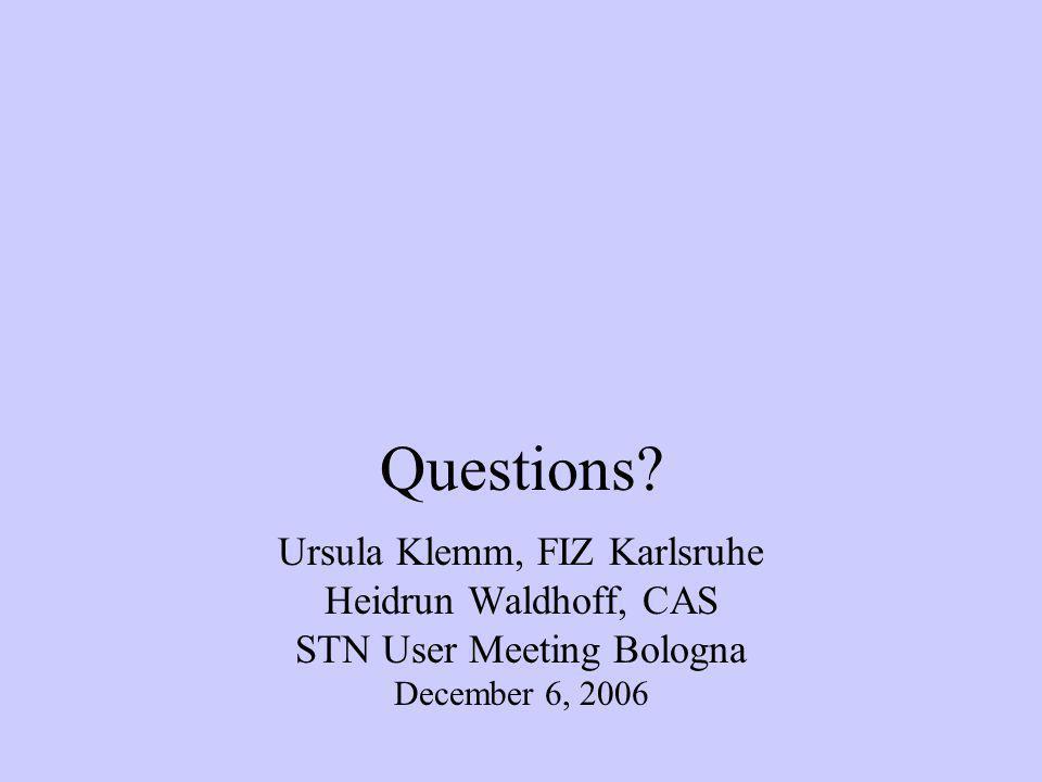 Questions Ursula Klemm, FIZ Karlsruhe Heidrun Waldhoff, CAS