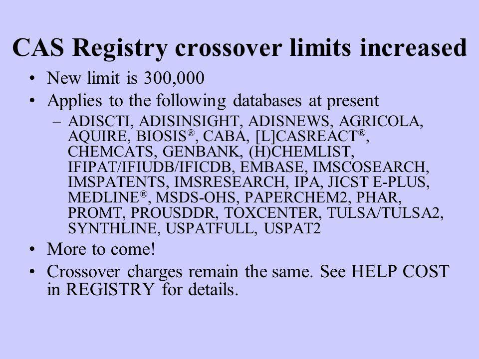 CAS Registry crossover limits increased