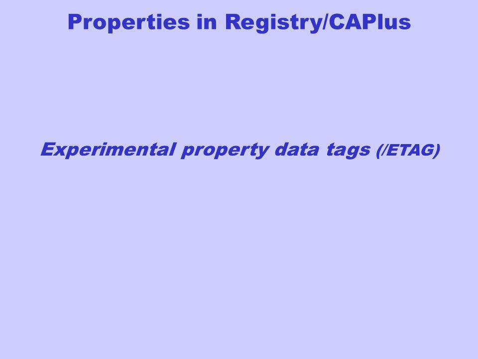 Properties in Registry/CAPlus Experimental property data tags (/ETAG)
